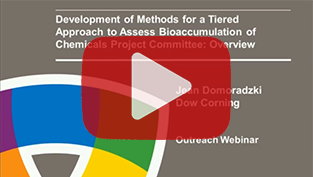 Development of Methods for a Tiered Approach to Assess Bioaccumulation of Chemicals Project Committee: Overview, December 12, 2013